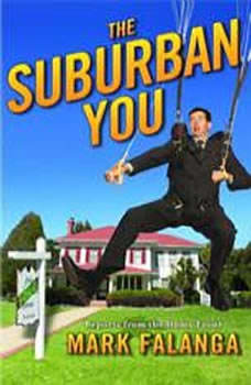 The Suburban You: Reports from the Home Front, Mark Falanga