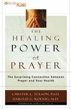 The Healing Power of Prayer: The Surprising Connection between  Prayer and Your Health, Chester L. Tolson
