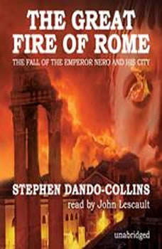 The Great Fire of Rome: The Fall of the Emperor Nero and His City, Stephen DandoCollins