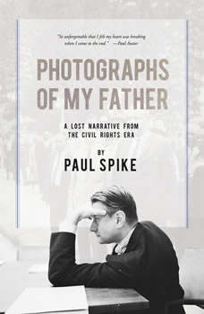 Photographs of My Father, Paul Spike