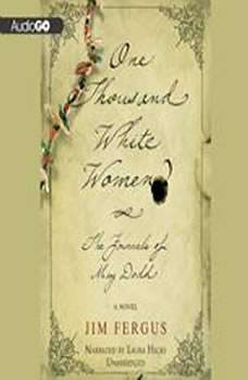 One Thousand White Women: The Journals of May Dodd The Journals of May Dodd, Jim Fergus