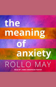The Meaning of Anxiety, Rollo May