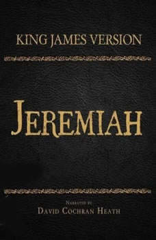 The Holy Bible in Audio - King James Version: Jeremiah, David Cochran Heath