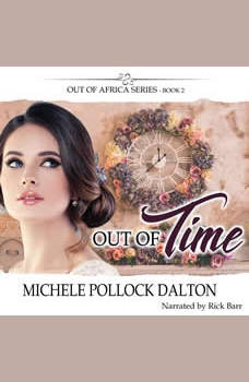 Out of Time: When Forever Isn't Long Enough, Michele Pollock Dalton