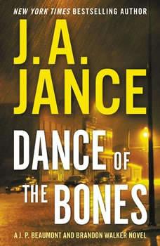 Dance of the Bones: A J. P. Beaumont and Brandon Walker Novel, J. A. Jance