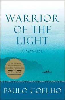 Warrior of the Light: A Manual A Manual, Paulo Coelho
