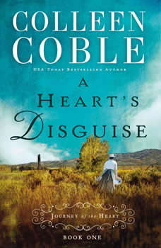 A Heart's Disguise, Colleen Coble