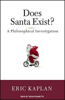 Does Santa Exist?: A Philosophical Investigation, Eric Kaplan