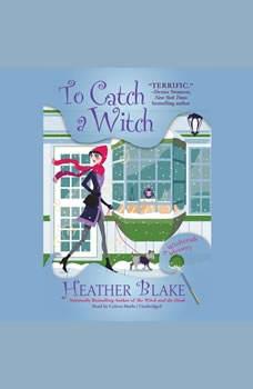 To Catch a Witch: A Wishcraft Mystery, Heather Blake
