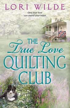 The True Love Quilting Club, Lori Wilde