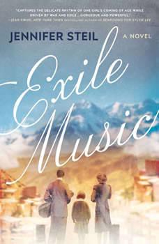 Exile Music: A Novel, Jennifer Steil