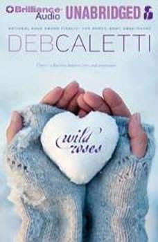 Wild Roses, Deb Caletti