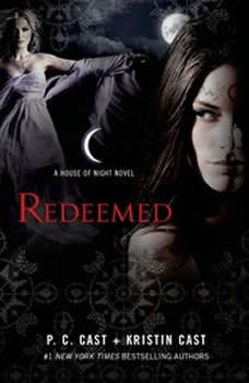 Redeemed: A House of Night Novel A House of Night Novel, P. C. Cast