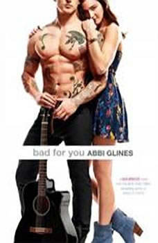 Bad For You: A Seabreeze novel A Seabreeze novel, Abbi Glines