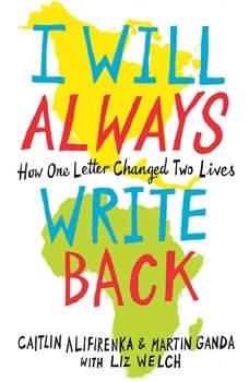 I Will Always Write Back: How One Letter Changed Two Lives, Martin Ganda