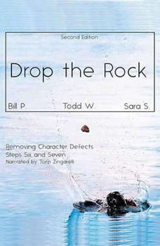 Drop the Rock: Removing Character Defects, Steps Six and Seven (2nd. ed.) Removing Character Defects, Steps Six and Seven (2nd. ed.), Bill P.