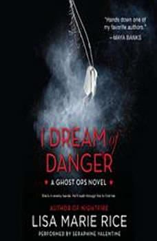 I Dream of Danger: A Ghost Ops Novel, Lisa Marie Rice