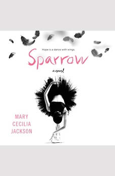 Sparrow: A Novel, Mary Cecilia Jackson