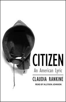 Citizen: An American Lyric An American Lyric, Claudia Rankine