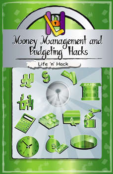 Money Management and Budgeting Hacks, Life 'n' Hack