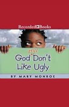 God Still Don't Like Ugly, Mary B. Monroe