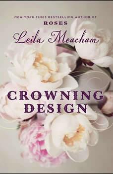 Crowning Design, Leila Meacham