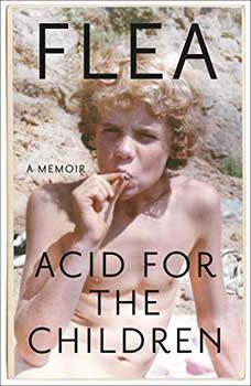 Acid for the Children: A Memoir, Flea
