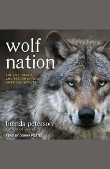 Wolf Nation: The Life, Death, and Return of Wild American Wolves, Brenda Peterson
