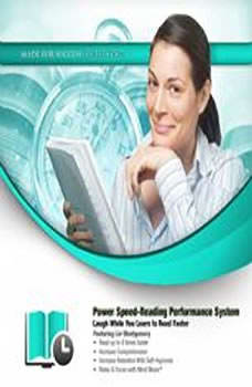 Power Speed-Reading Performance System: Laugh While You Learn to Read Faster Laugh While You Learn to Read Faster, Made for Success