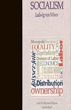 Socialism: An Economic and Sociological Analysis An Economic and Sociological Analysis, Ludwig von Mises; Translated by J. Kahane; Foreword by Friedrich A. Hayek