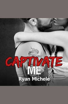 Captivate Me, Ryan Michele