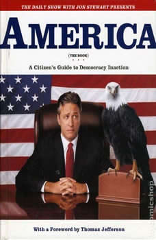 The Daily Show with Jon Stewart Presents America (The Audiobook): A Citizen's Guide to Democracy Inaction, Jon Stewart