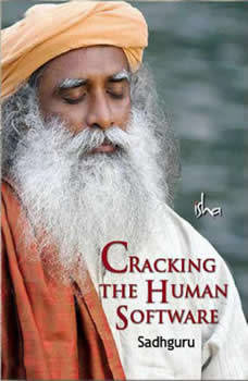 Cracking the Human Software, Sadhguru
