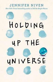 Holding Up the Universe, Jennifer Niven