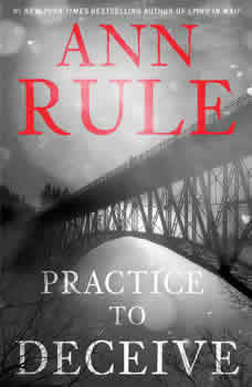 Practice to Deceive, Ann Rule