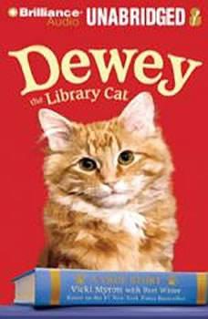 Dewey the Library Cat: A True Story A True Story, Vicki Myron