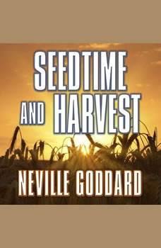 Seedtime and Harvest, Neville Goddard