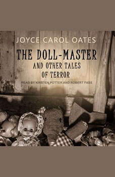The Doll-Master: And Other Tales of Terror, Joyce Carol Oates