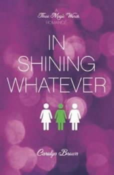 In Shining Whatever, Carolyn Brown