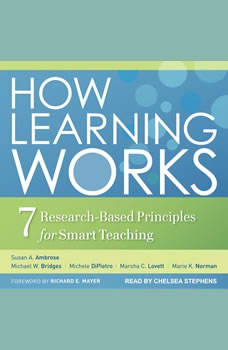 How Learning Works: Seven Research-Based Principles for Smart Teaching, Susan A. Ambrose