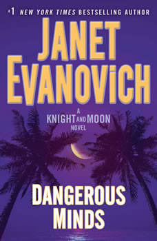 Dangerous Minds: A Knight and Moon Novel A Knight and Moon Novel, Janet Evanovich