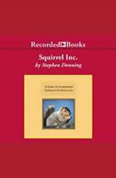 Squirrel, Inc.: A Fable of Leadership Through Storytelling, Stephen Denning