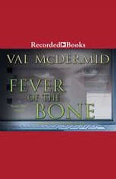Fever of the Bone, Val McDermid