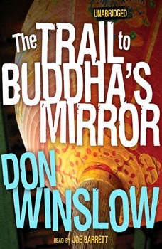 The Trail to Buddha's Mirror, Don Winslow