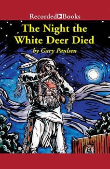 The Night the White Deer Died, Gary Paulsen