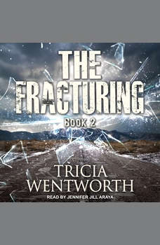 The Fracturing, Tricia Wentworth