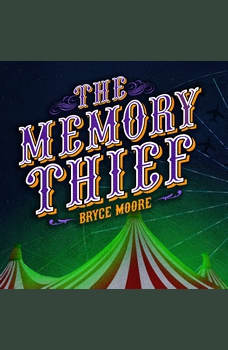 Memory Thief,  The, Bryce Moore