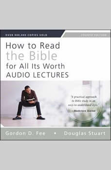 How to Read the Bible for All Its Worth: Audio Lectures: An Introduction for the Beginner, Gordon D. Fee