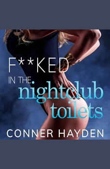 F**ked in the Night Club Toilets: Lesbian First Time Sex, Conner Hayden