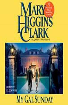 My Gal Sunday: Henry and Sunday Stories Henry and Sunday Stories, Mary Higgins Clark